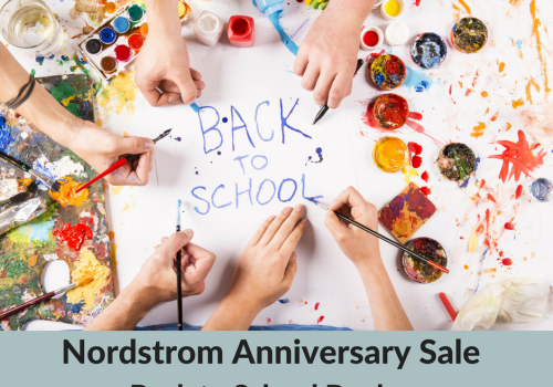 Back to School Shopping- Nordstrom Anniversary Sale