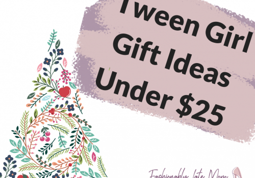 Tween Girl Gifts - Under $25